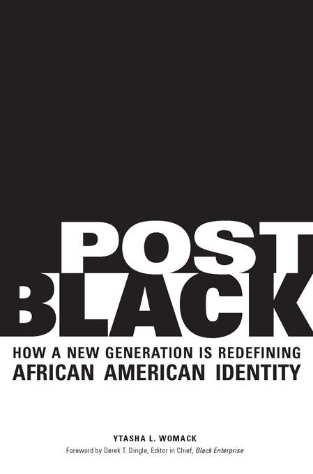Post Black: How a New Generation Is Redefining African American Identity EB9781569765395