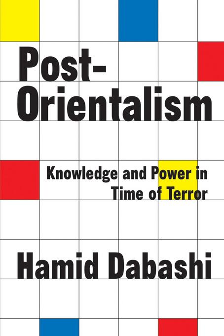 Post-Orientalism: Knowledge and Power in Time of Terror EB9781412812092