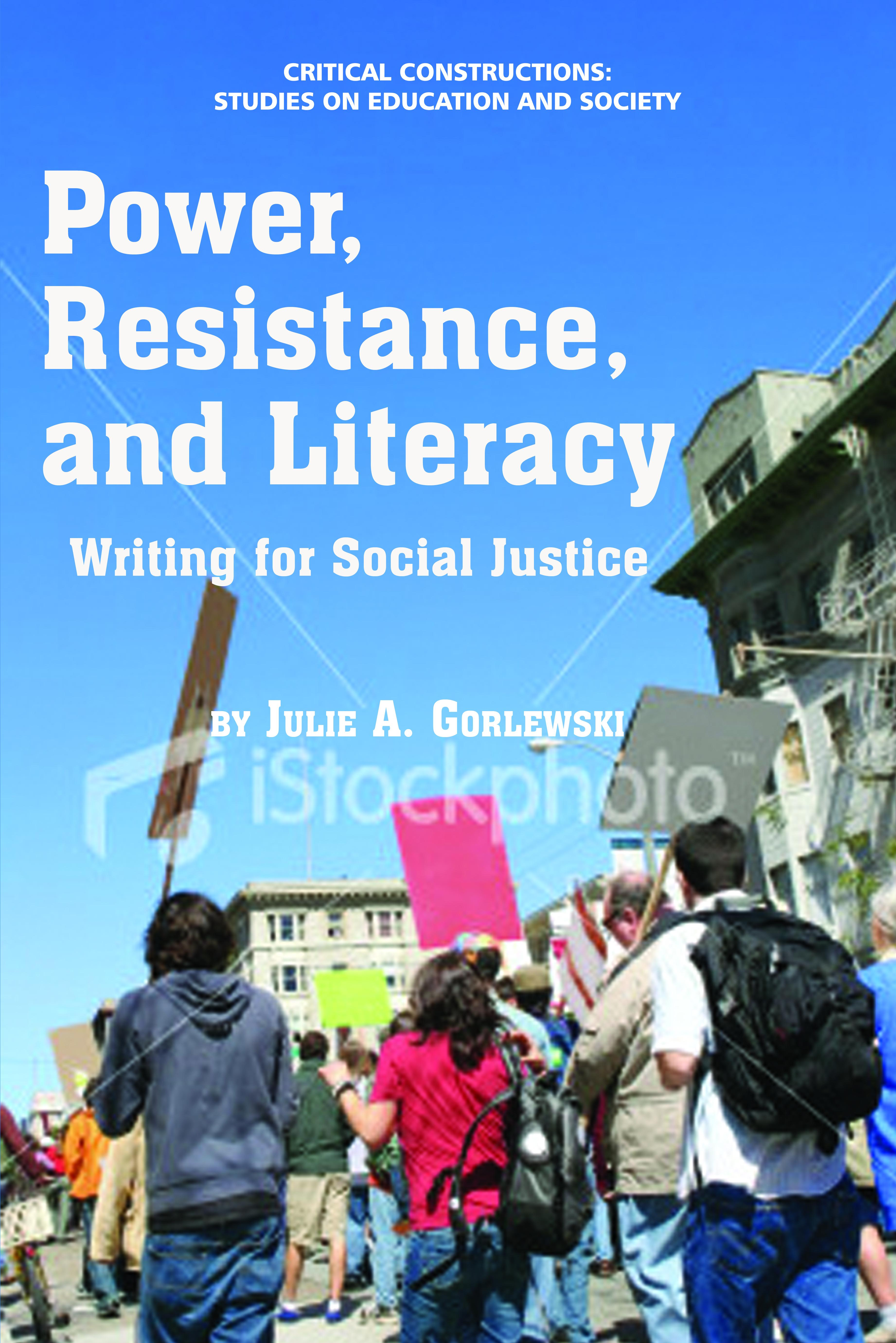 Power, Resistance, and Literacy: Writing for Social Justice EB9781617354076