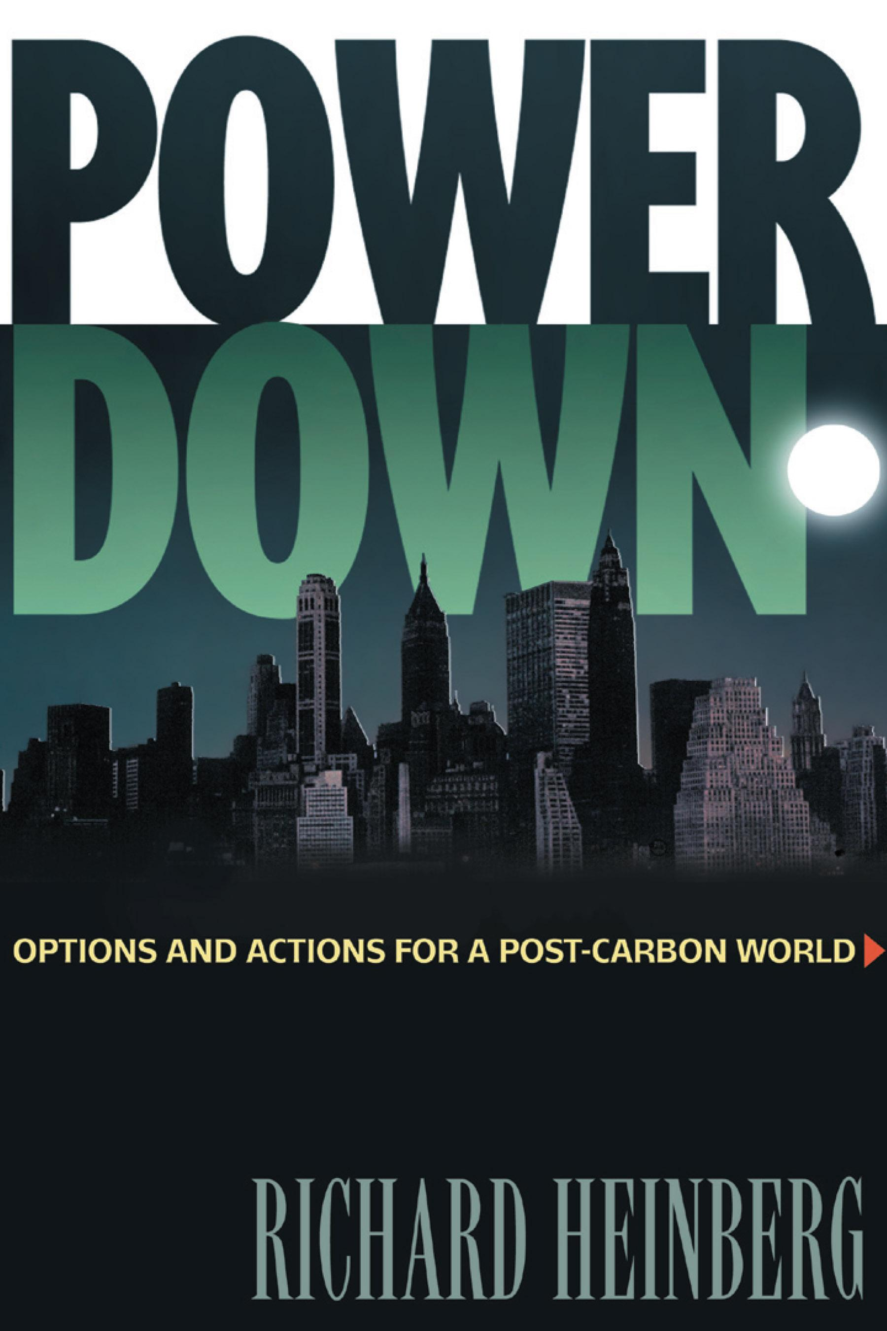 Powerdown: Options and Actions for a Post-Carbon World EB9781550923377