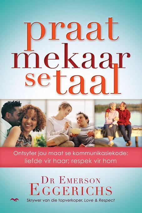 Praat mekaar se taal: Ontsyfer jou maat se kommunikasiekode: liefde vir haar, respek vir hom EB9781415317686