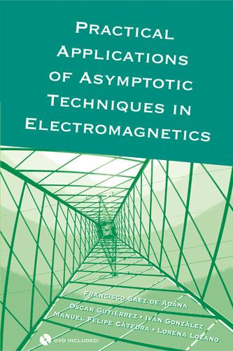 Practical Applications of Asymptotic Techniques in Electromagnetics EB9781608070640