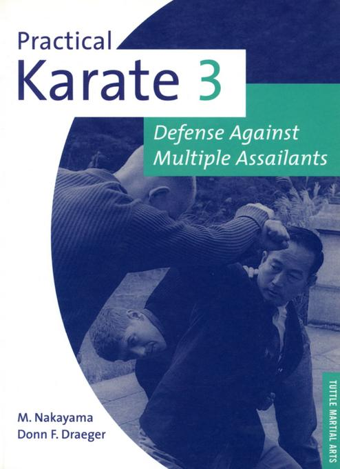 Practical Karate Volume 3: Defense Against Multiple Assailants EB9781462905188