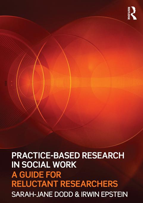 Practice-Based Research in Social Work EB9781136581274
