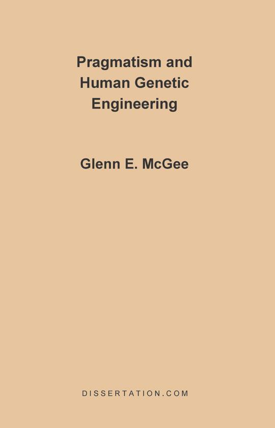 Pragmatism and Human Genetic Engineering EB9781599420202