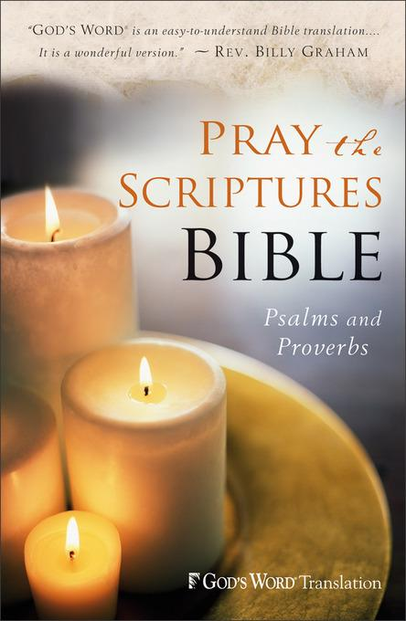 Pray the Scriptures Bible: Psalms and Proverbs EB9781441232298