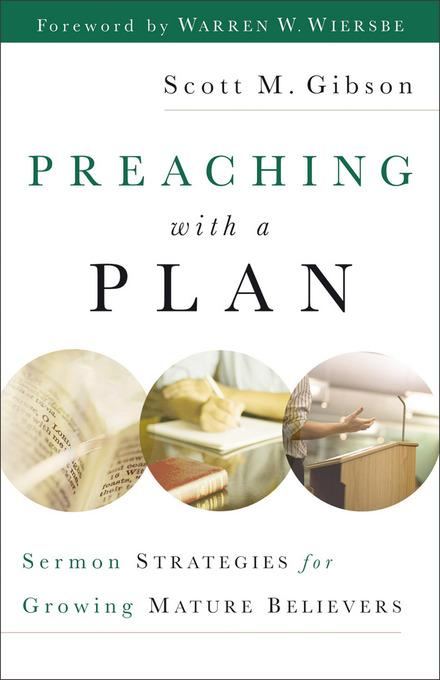 Preaching with a Plan: Sermon Strategies for Growing Mature Believers EB9781441235893