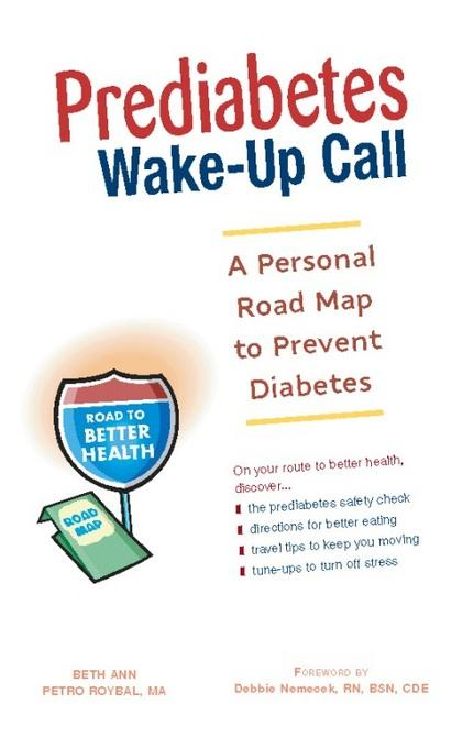 Prediabetes Wake-Up Call: A Personal Road Map to Prevent Diabetes EB9781569757666