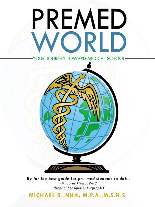 Premed World: Your Journey toward Medical School EB9781475930337
