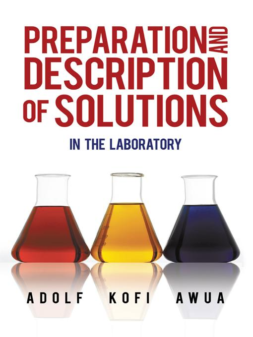 Preparation and Description of Solutions: In the laboratory EB9781450274456