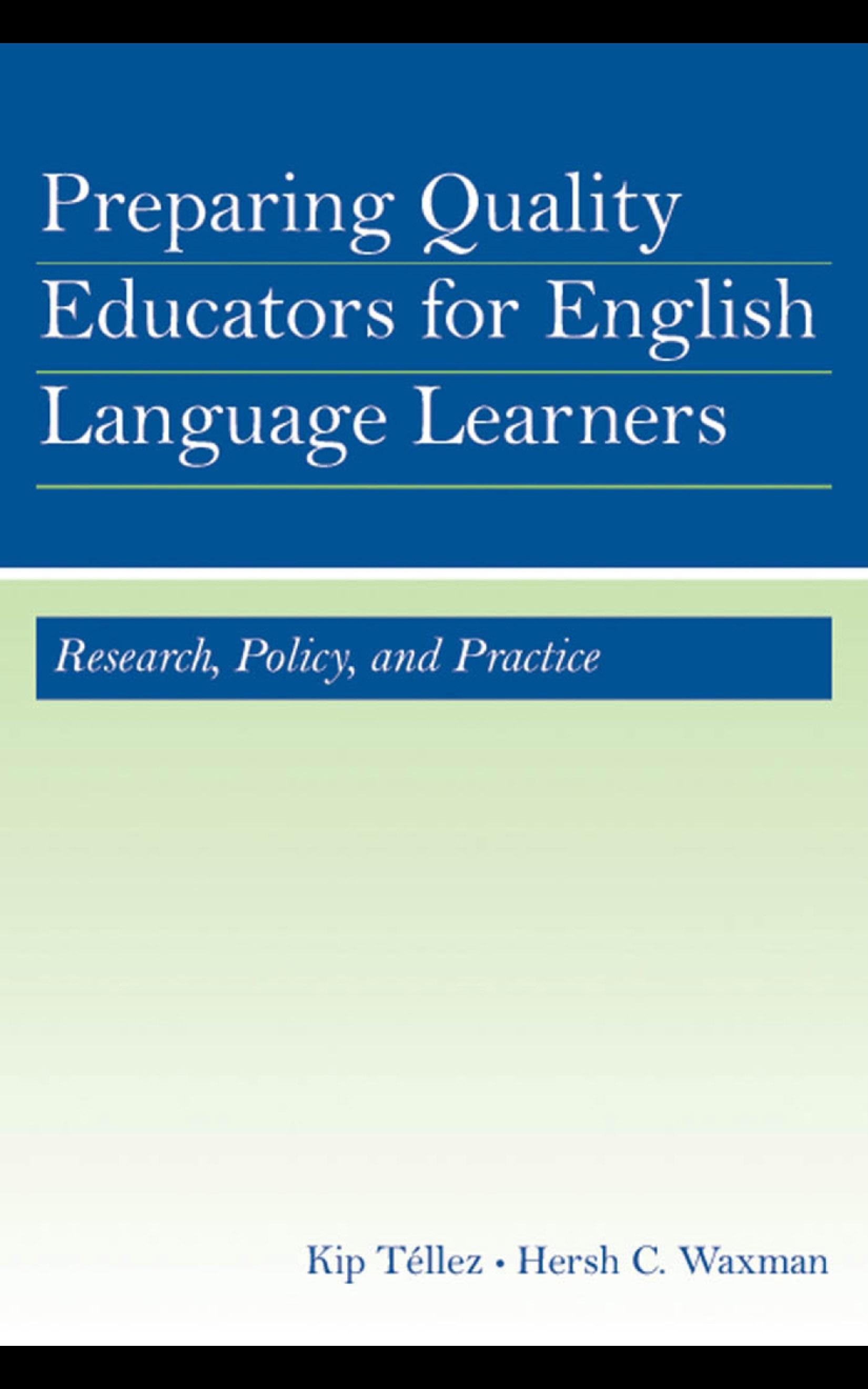 Preparing Quality Educators for English Language Learners: Research, Policy, and Practice EB9781410617347