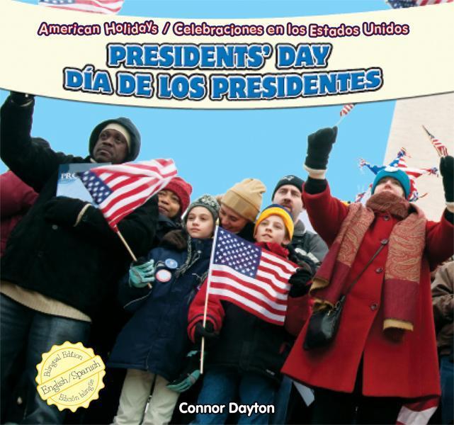 Presidents' Day / D?a de los Presidentes EB9781448867479