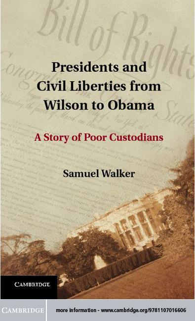 Presidents and Civil Liberties from Wilson to Obama EB9781139369015