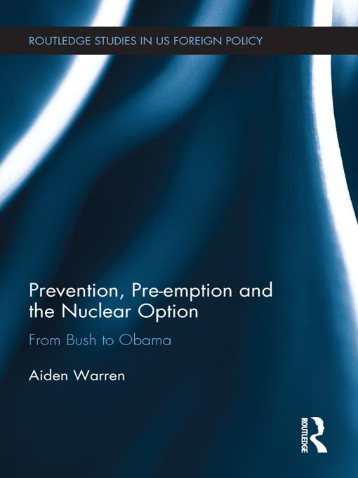 Prevention, Pre-emption and the Nuclear Option EB9781136624346