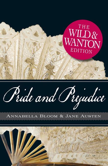 Pride and Prejudice The Wild and Wanton Edition EB9781440511295