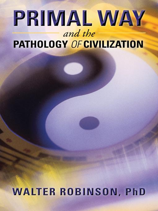 Primal Way and the Pathology of Civilization EB9781475929140