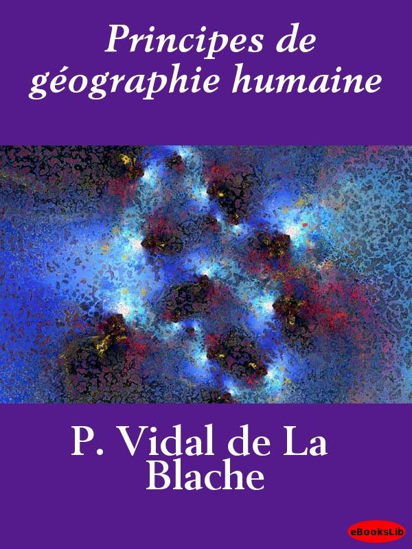 Principes de g?ographie humaine EB9781412194730