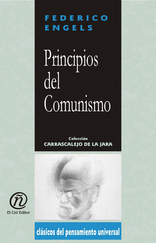 Principios del Comunismo: Colecci?n de Cl?sicos del Pensamiento Universal