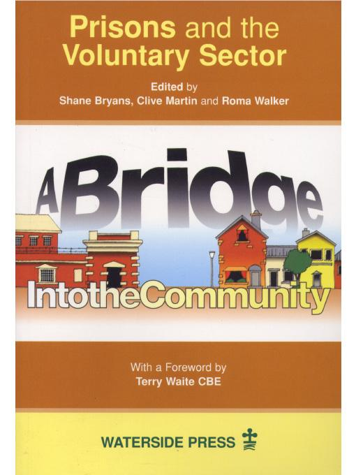 Prisons and the Voluntary Sector: A Bridge Into the Community EB9781906534608