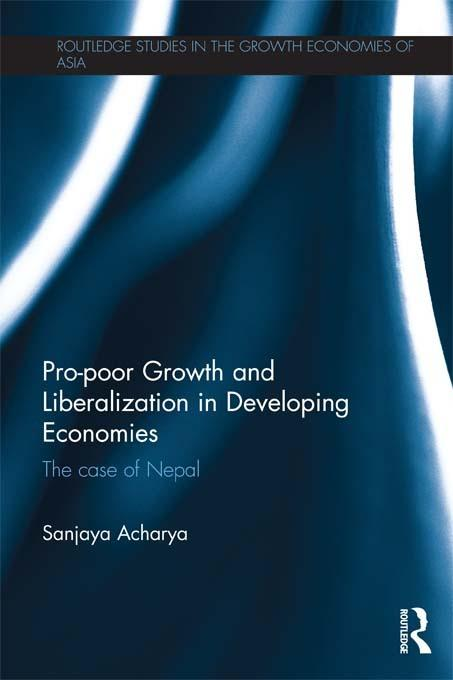 Pro-poor Growth and Liberalization in Developing Economies EB9781136671647