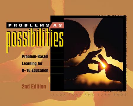 Problems As Possibilities: Problem-Based Learning for K-16 Education, 2nd Edition EB9781416601135