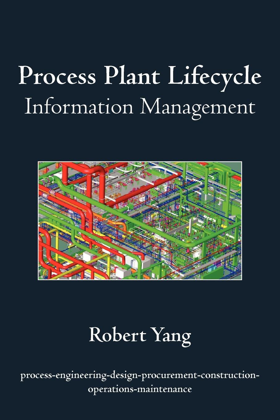 Process Plant Lifecycle Information Management EB9781440147586