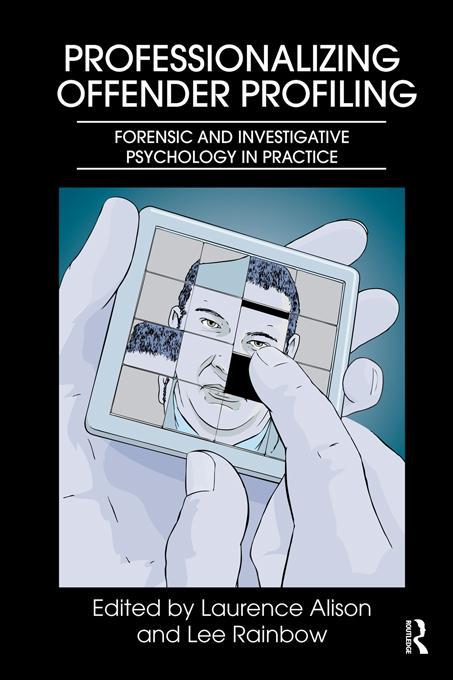 Professionalizing Offender Profiling EB9781136674174