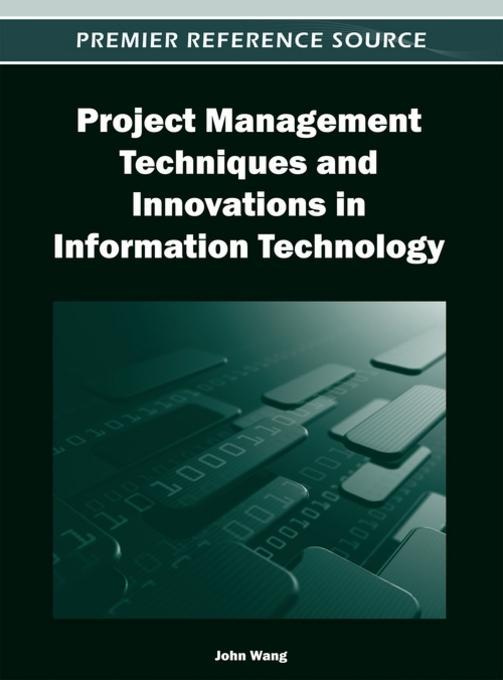 Project Management Techniques and Innovations in Information Technology EB9781466609310