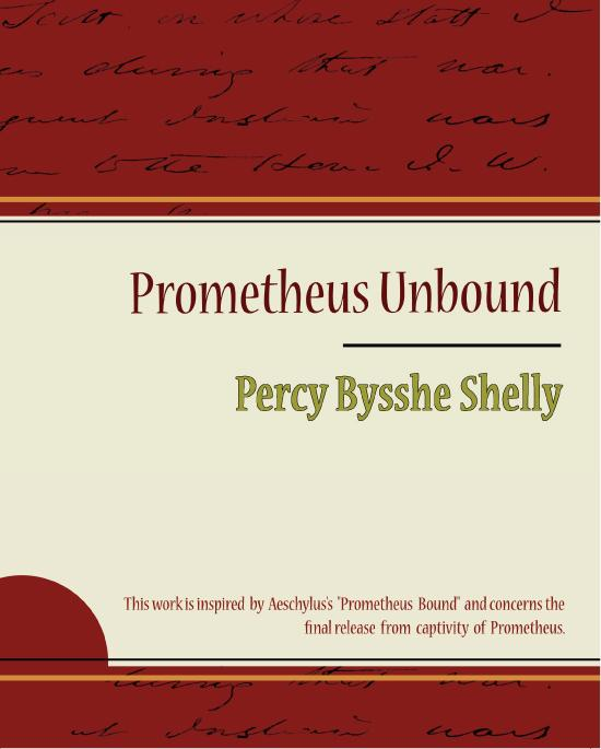 Prometheus Unbound - Percy Bysshe Shelly
