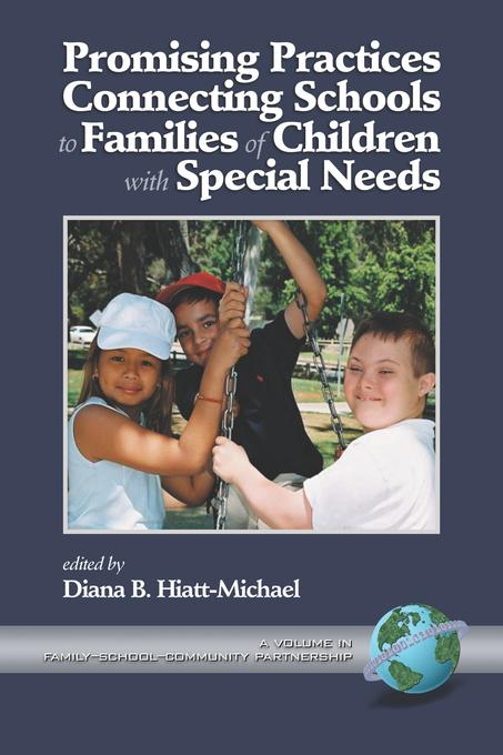 Promising Practices Connecting Schools to Families of Children with Special Needs: A Volume in Family?School?Community Partnership EB9781607526889