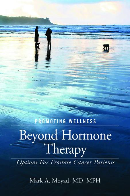 Promoting Wellness Beyond Hormone Therapy: Options for Prostate Cancer Patients EB9781587266867