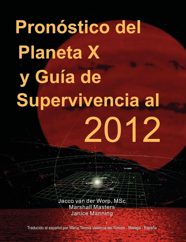 Pron?stico del Planeta X y Gu?a de Supervivencia al 2012 EB9781597721264