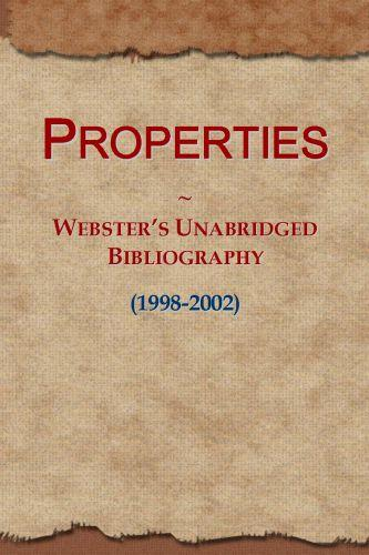 Properties: Webster's Unabridged Bibliography (1998-2002)