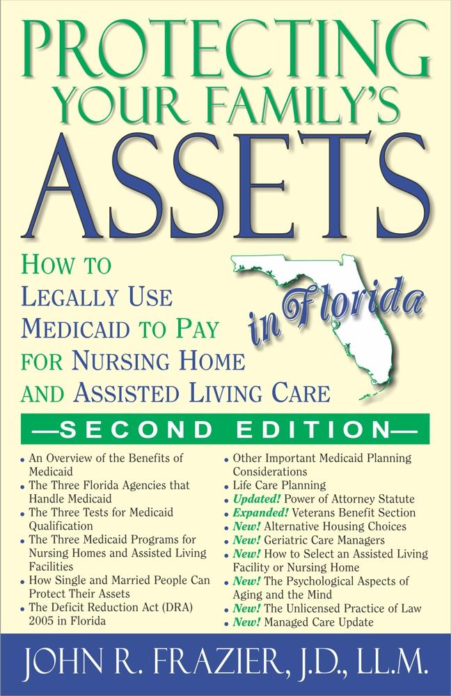 Protecting Your Family's Assets in Florida: How to Legally Use Medicaid to Pay for Nursing Home and Assisted Living Care, Second Edition EB9781568251301
