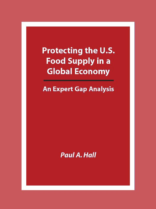 Protecting the U.S. Food Supply in a Global Economy: An Expert Gap Analysis EB9781599421582