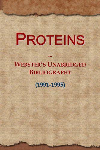Proteins: Webster's Unabridged Bibliography (1991-1995) EB9781114737723