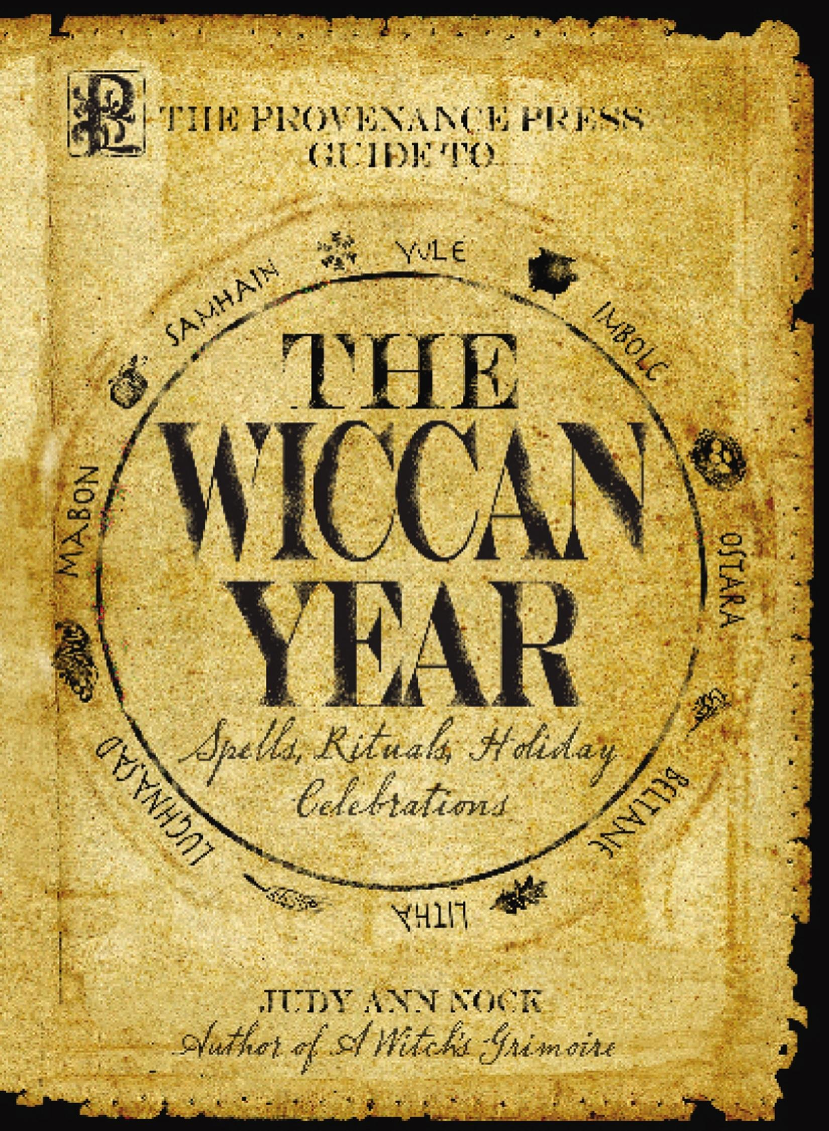 Provenance Press's Guide To The Wiccan Year: A Year Round Guide to Spells, Rituals, and Holiday Celebrations EB9781605508511