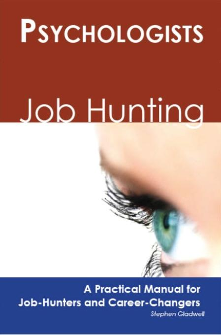Psychologists: Job Hunting - A Practical Manual for Job-Hunters and Career Changers EB9781743043103