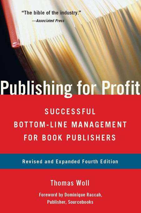Publishing for Profit: Successful Bottom-Line Management for Book Publishers 4th Edition EB9781569765623