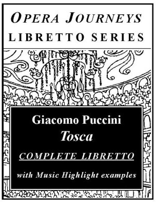 Puccini's TOSCA / Opera Journeys Libretto Series EB9781930841956