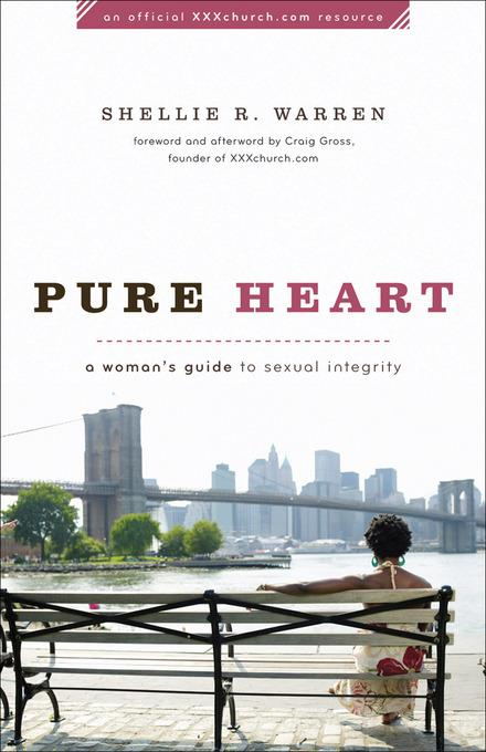 Pure Heart: A Woman's Guide to Sexual Integrity EB9781441213211