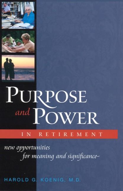 Purpose & Power In Retirement EB9781932031409