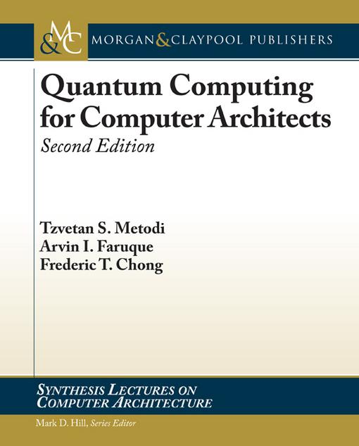 Quantum Computing for Computer Architects, Second Edition EB9781608456208
