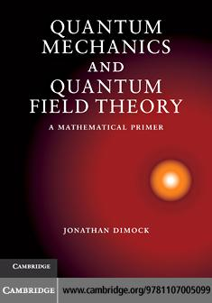 Quantum Mechanics and Quantum Field Theory EB9781139005814