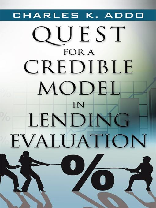 Quest for a Credible Model in Lending Evaluation EB9781450289627