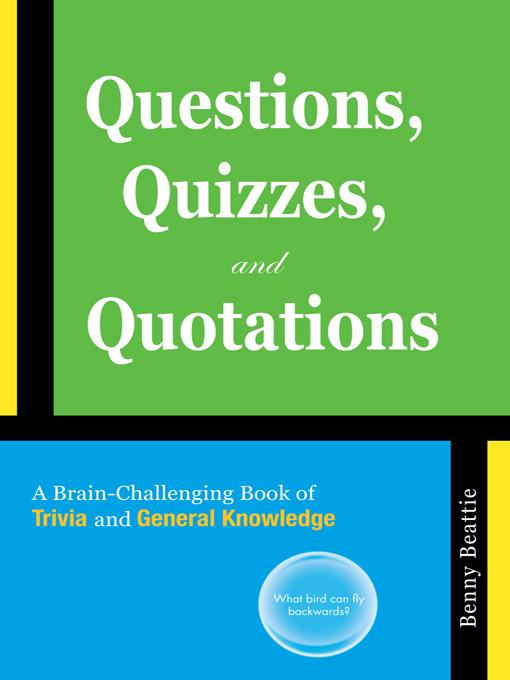 Questions, Quizzes, and Quotations: A Brain-Challenging Book of Trivia and General Knowledge EB9781450291590