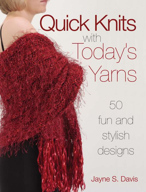 Quick Knits With Today's Yarns EB9781440223099
