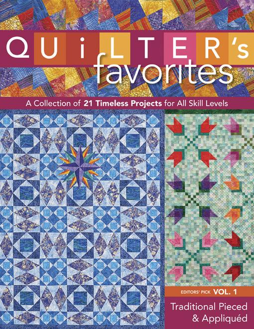 Quilter's Favorites-Traditional Pieced & Appliqu?d: A Collection of 21 Timeless Projects for All Skill Levels EB9781607050841