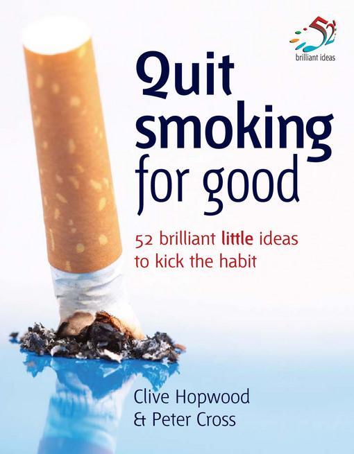 Quit smoking for good: 52 brilliant little ideas to kick the habit EB9781907755644