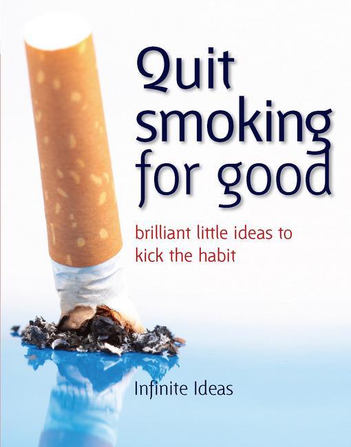 Quit smoking for good: 52 brilliant little ideas to kick the habit EB9781908189981